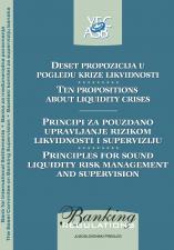 Десет пропозиција у погледу кризе ликвидности, принципи за поуздано управљање ризиком ликвидности и супервизију