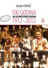 100 ГОДИНА НА ОЛИМПИЈСКИМ ИГРАМА – 1912-2012