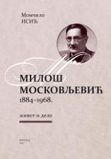 МИЛОШ МОСКОВЉЕВИЋ 1884–1968.